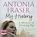 My History Audiobook by Antonia Fraser Narrated by Penelope Wilton