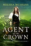 Agent of the Crown (The Crown of Tremontane Book 3)