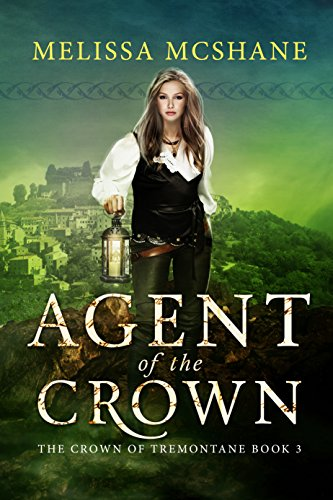 Amazon agent of the crown the crown of tremontane book 3 agent of the crown the crown of tremontane book 3 by mcshane fandeluxe Document