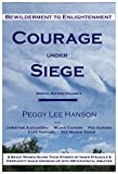 Courage Under Siege: Bewilderment to Enlightenment