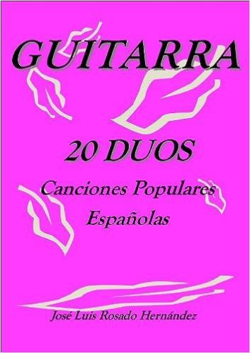 LIBRO PARTITURAS GUITARRA CLASICA.20 DUOS. CANCIONES POPULARES ...