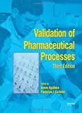 Validation of Pharmaceutical Processes, 3rd Edition
