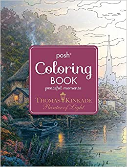 Amazon Posh Adult Coloring Book Thomas Kinkade Peaceful Moments Books 9781449486396