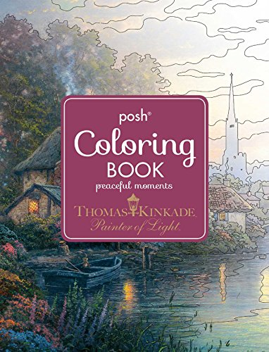Posh Adult Coloring Book Thomas Kinkade Peaceful Moments