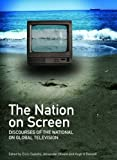The Nation on Screen: Discourses of the National on Global Television, Enric Castello, 1443806145