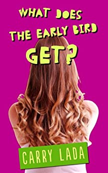 What does the early worm get? (Very Ugly Stories Comedy Series Book 4) by [Lada, Carry]