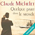 Quelque part dans le monde (Sylvestre Neyrat et Terry Finnegan 1)   Claude Michelet