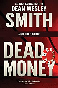 Dead Money (Doc Hill Thriller Book 1) by [Smith, Dean Wesley]