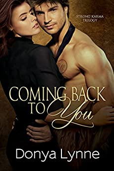 Coming Back To You (Strong Karma Book 2) by [Lynne, Donya]