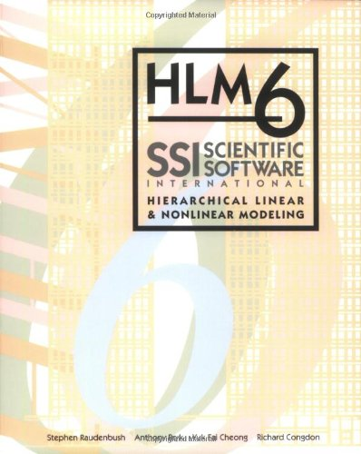 HLM 6: Hierarchical Linear and Nonlinear Modeling