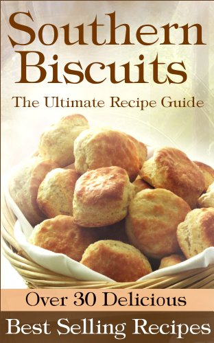 Southern Biscuits :The Ultimate Recipe Guide - Over 30 Delicious & Best Selling Recipes by [Dempsen, Sarah, Books, Encore]