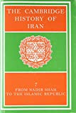 The Cambridge History of Iran, Volume 7: From Nadir Shah to the Islamic Republic