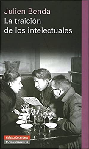 La traicion de los intelectuales/The betrayal of the intellectuals (Spanish Edition)
