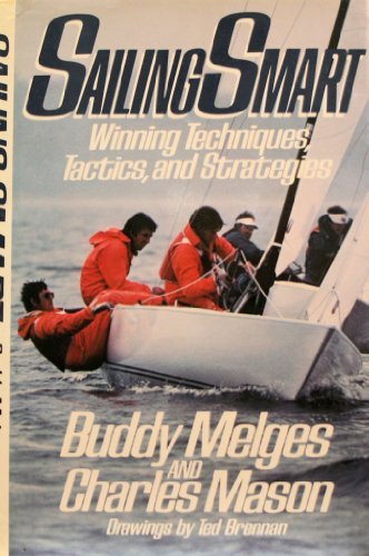 Sailing Smart: Winning Techniques, Tactics, and Strategies, Melges, Buddy; Mason, Charles