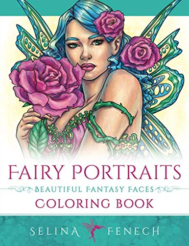 Fairy Portraits - Beautiful Fantasy Faces Coloring Book (Fantasy Coloring by Selina)