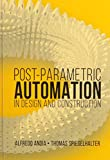 img - for Post-parametric Automation in Design and Construction book / textbook / text book