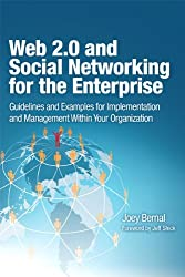 Web 2.0 and Social Networking for the Enterprise: Guidelines and Examples for Implementation and Management Within Your Organization (IBM Press)