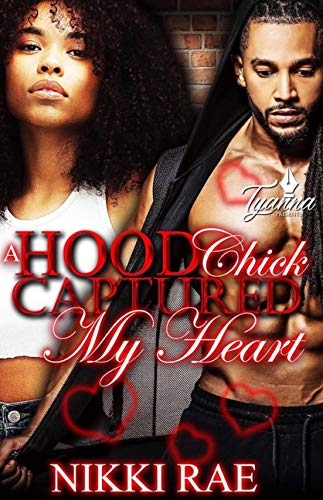 A Hood Chick Captured my Heart: A Valentine's Novella