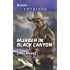 Murder in Black Canyon (The Ranger Brigade: Family Secrets)