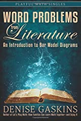 Word Problems from Literature: An Introduction to Bar Model Diagrams (Playful Math Singles) Paperback