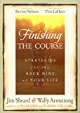 img - for Finishing The Course Strategies For The Back Nine Of Your Life book / textbook / text book