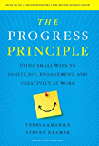 The Progress Principle: Using Small Wins to Ignite Joy, Engagement, and Creativity at Work (English Edition)