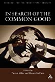 In Search of the Common Good, Dennis McCann, 0567027708