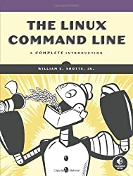 The Linux Command Line: A Complete Introduction by Shotts, William E. ( 2012 )