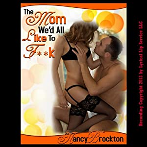 The Mom We'd All Like to F--k Audiobook