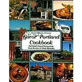 Savor Portland Oregon Cookbook: Portland's Finest Restaurants Their Recipes & Their Histories (Savor Cookbooks)