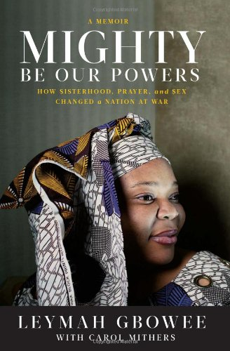 Mighty Be Our Powers: How Sisterhood, Prayer, and Sex...