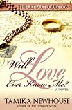 The Ultimate Question: Will Love Ever Know Me (Delphine Publications Presents)