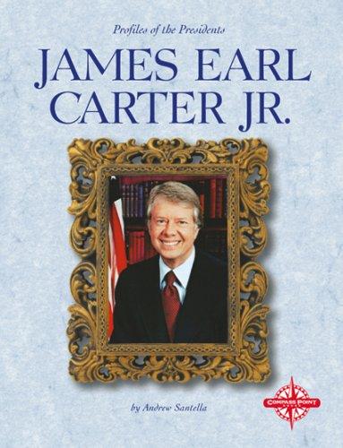 James Earl Carter, Jr. (Profiles of the Presidents) ebook