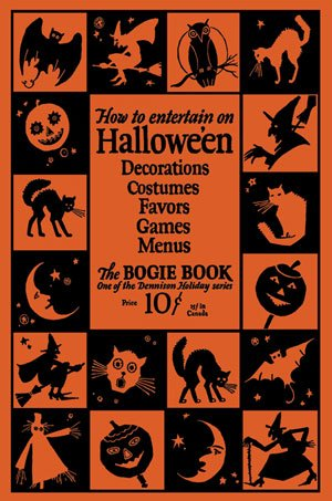 Dennison's Bogie Book -- A 1926 Guide for Vintage Decorating and Entertaining at Halloween (14th Edition) -