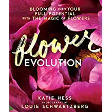 Flowerevolution: Blooming into Your Full Potential with the Magic of Flowers