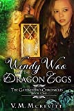 Wendy Woo and the Dragon Eggs: The Gatekeeper's Chronicles book one