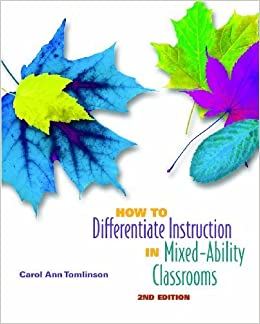 Book How to Differentiate Instruction in Mixed-Ability Classrooms, 2nd Edition (Professional Development) 2nd edition by Tomlinson, Carol Ann (2001)