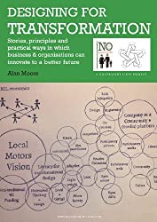 Designing for Transformation: Stories, principles and practical ways in which we can innovate to a better future (No Straight Lines Project)