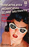 Breathless Homicidal Slime Mutants, Steven Brower, 0789318040
