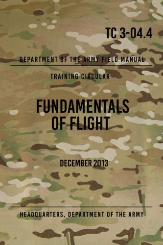 TC 3-04.4 Fundamentals of Flight: December 2016