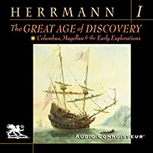 The Great Age of Discovery, Volume 1: Columbus, Magellan, and the Early Explorations | Livre audio Auteur(s) : Paul Herrmann Narrateur(s) : Charlton Griffin