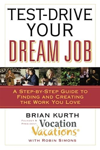 test drive your dream job a step by step guide to finding and rh amazon com