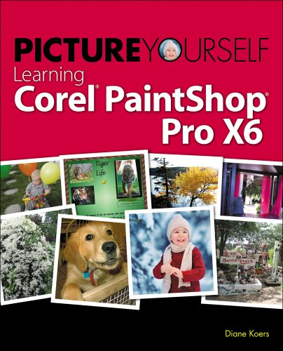 Picture Yourself Learning Corel PaintShop Pro X6, 5th ed.