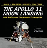 The Apollo 11 Moon Landing: 40th Anniversary Photograhic Retrospective