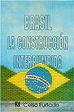 img - for Brasil : la construcci n interrumpida (Spanish Edition) book / textbook / text book