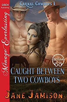 Caught Between Two Cowboys [Carnal Cowboys 1] (Siren Publishing Menage Everlasting) by [Jamison, Jane]