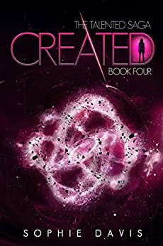 Created (Talented Saga Book 4) by [Davis, Sophie]