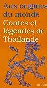 Aux origines du monde : Contes et légendes de Thaïlande par Coyaud