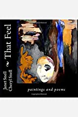 That Feel: paintings and poems Paperback