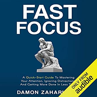 : Fast Focus: A Quick Start Guide to Mastering